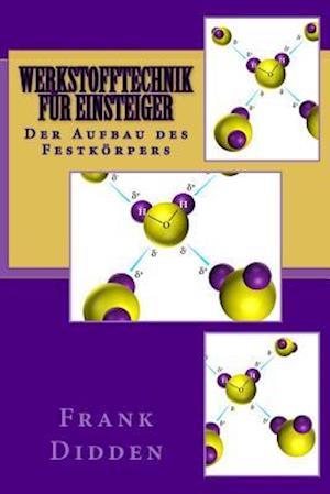 Bog, paperback Werkstofftechnik Fur Einsteiger af Frank Didden