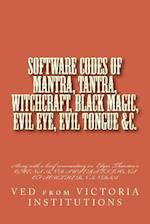 Software Codes of Mantra, Tantra, Witchcraft, Black Magic, Evil Eye, Evil Tongue