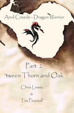 'Tween Thorn and Oak