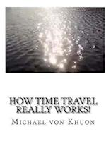 How Time Travel Really Works!