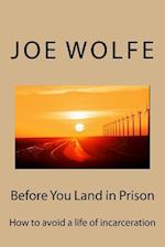 Before You Land in Prison