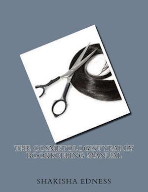 Bog, paperback The Cosmetologist Yearly Bookkeeping Manual af Shakisha Shamain Edness