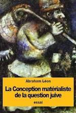 La Conception Materialiste de La Question Juive