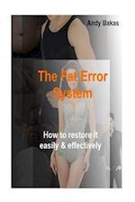 The Fat Error System