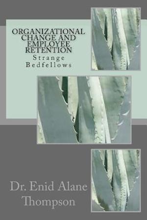 Bog, paperback Organizational Change and Employee Retention af Dr Enid a. Thompson