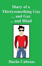Diary of a Thirtysomething Guy... and Gay... and Blind
