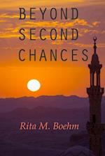 Beyond Second Chances af Rita M. Boehm