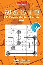 Masyu - 250 Easy to Medium Puzzles 6x6