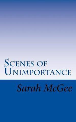 Bog, paperback Scenes of Unimportance af Sarah McGee