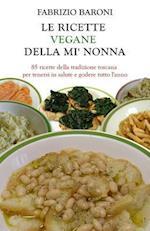 Le Ricette Vegane Della Mi' Nonna (Libro a Colori)
