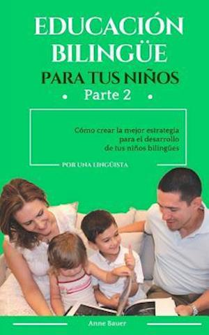Bog, paperback Educacion Bilingue Para Tus Ninos af Anne Bauer