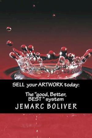 Sell Your Artwork Today af Jemarc B. Boliver