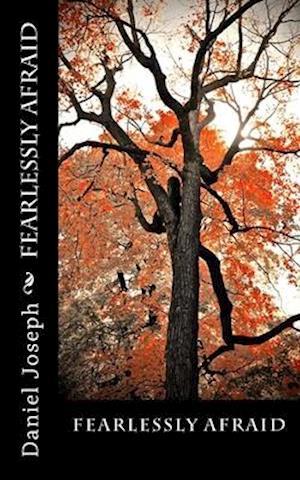 Bog, paperback Fearlessly Afraid af Daniel Joseph