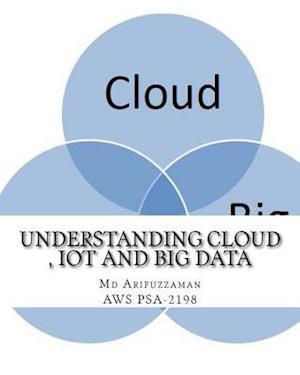 Bog, paperback Understanding Cloud, Iot and Big Data af Md Arifuzzaman