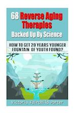 68 Reverse Aging Therapies Backed Up by Science
