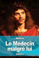 Le Medecin Malgre Lui