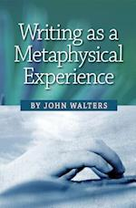Writing as a Metaphysical Experience