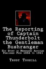 The Reporting of Captain Thunderbolt the Gentleman Bushranger af Trudy Toohill