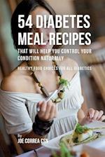 54 Diabetes Meal Recipes That Will Help You Control Your Condition Naturally