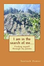 I Am in the Search of Me....