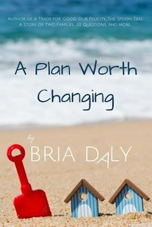 A Plan Worth Changing af Bria Daly