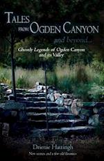 Tales from Ogden Canyon and Beyond...