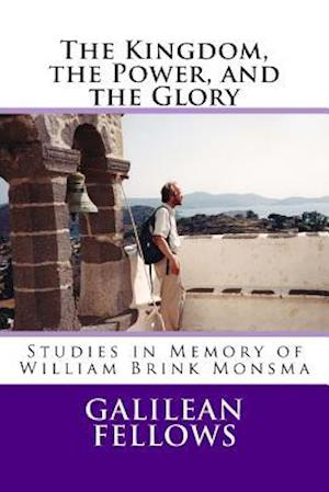 Bog, paperback The Kingdom, the Power, and the Glory af John P. Spaulding, Philip E. Friesen, Galilean Fellows