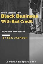 How to Get Loans for a Black Business with Bad Credit