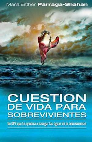 Bog, paperback Cuestion de Vida Para Sobrevivientes af Maria Esther Parraga-Shahan