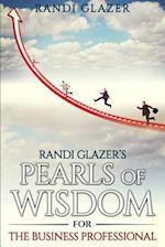 Randi Glazer's Pearls of Wisdom for the Business Professional