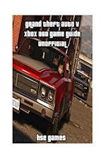 Grand Theft Auto V Xbox 360 Game Guide Unofficial