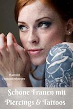 Schone Frauen Mit Piecings & Tattoos af Maredel Prommersberger