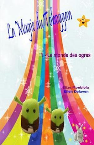 La Magie Du Toboggan af Elize Monbiola, Ellen Delaven