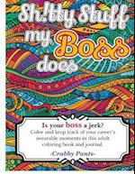 Sh!tty Stuff My Boss Does (Adult Coloring Book)