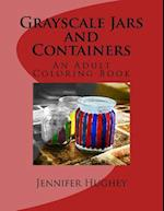 Grayscale Jars and Containers an Adult Coloring Book