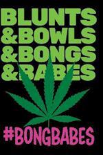 #Bongbabes Blunts & Bowls & Bongs & Babes