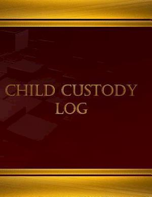 Child Custody Log (Journal, Log Book - 125 Pgs, 8.5 X 11 Inches) af Centurion Logbooks