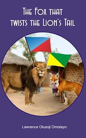 Bog, paperback The Fox That Twists the Lion's Tail af Lawrence Olusoji Omotayo