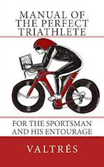 Manual of the Perfect Triathlete