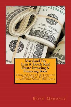 Bog, paperback Maryland Tax Lien & Deeds Real Estate Investing & Financing Book af Brian Mahoney