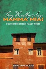 They Really Say Mamma MIA!