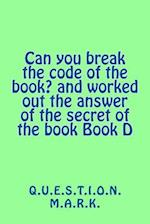 Can You Break the Code of the Book? and Worked Out the Answer of the Secret of