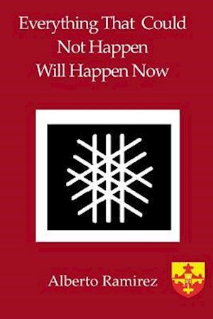 Bog, paperback Everything That Could Not Happen Will Happen Now af Alberto Ramirez