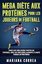 Mega Diete Aux Proteines Pour Les Joueurs de Football