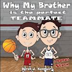Why My Brother Is the Perfect Teammate + Bonus Story