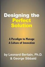 Designing the Perfect Solution