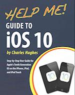 Help Me! Guide to IOS 10