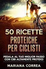 50 Ricette Proteiche Per Ciclisti