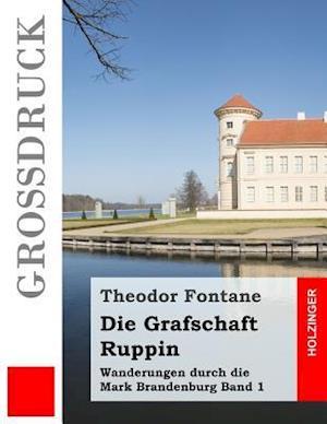 Bog, paperback Die Grafschaft Ruppin (Grossdruck) af Theodor Fontane