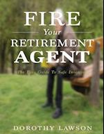 Fire Your Retirement Agent